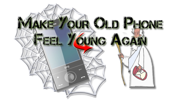 Make Your Old Phone Feel Young Again