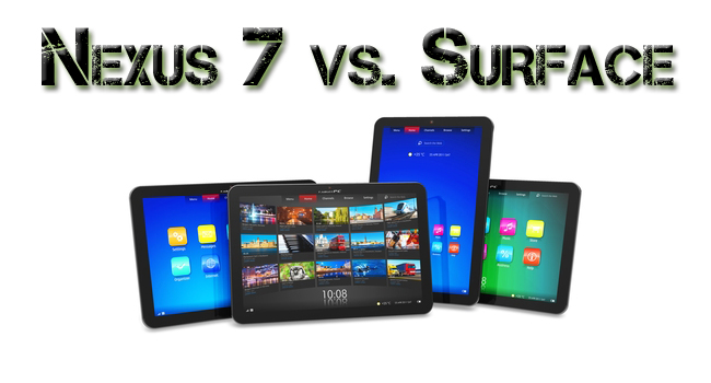 Microsoft Surface vs. Nexus 7: Pros and Cons
