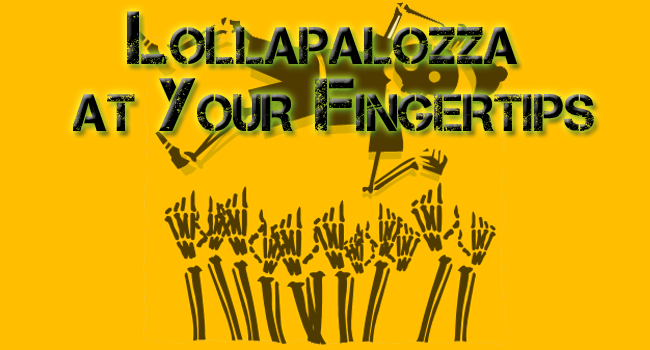 Lollapalooza at Your Fingertips