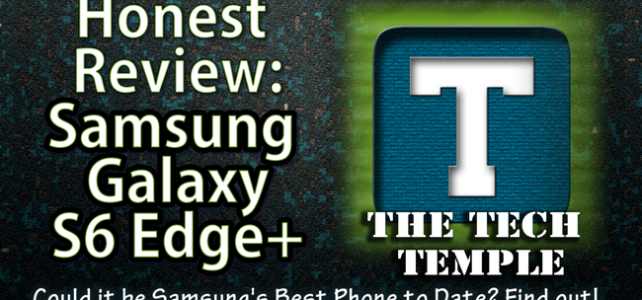 Listen to video review of samsung galaxy s6 edge plus by WiseManWhite from The Tech Temple